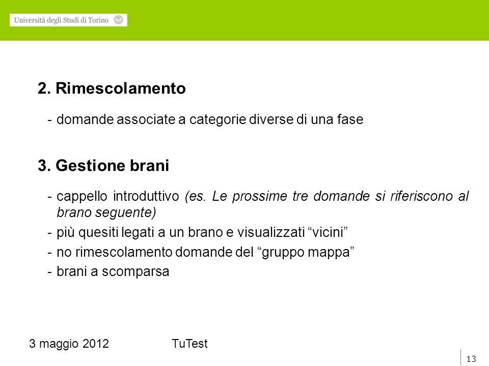 13 3 maggio 2012TuTest 2. Rimescolamento -domande associate a categorie diverse di una fase 3.