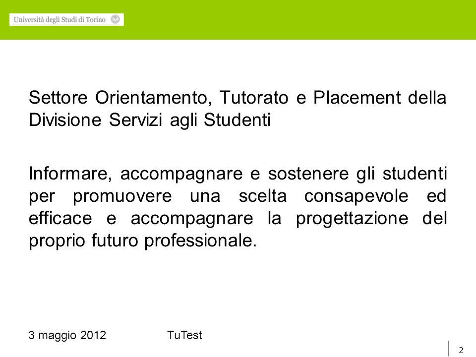 3 3 maggio 2012TuTest Progetto TuTest realizzato nellambito dellAccordo 2011-2013 con la Provincia di Torino
