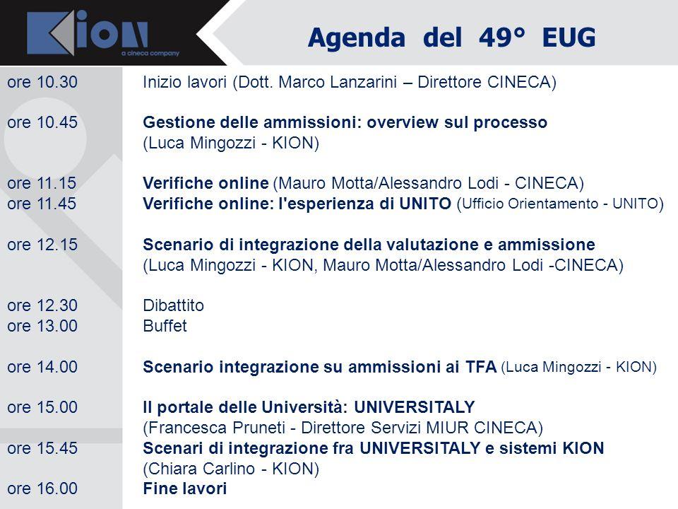 Agenda del 49° EUG ore 10.30Inizio lavori (Dott. Marco Lanzarini – Direttore CINECA) ore 10.45Gestione delle ammissioni: overview sul processo (Luca M