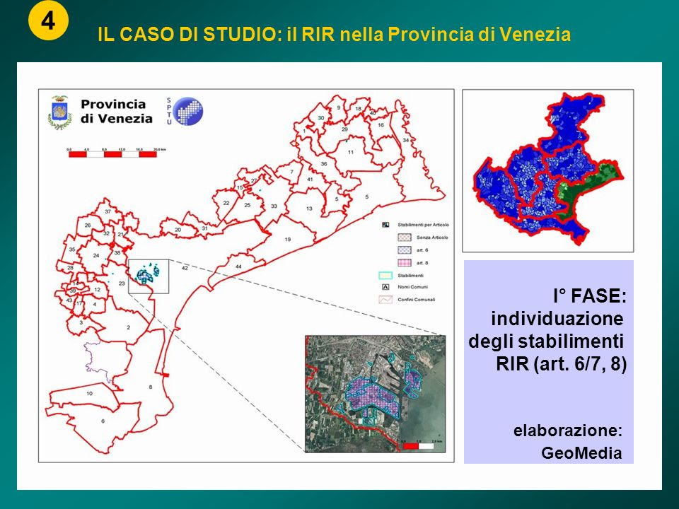 IL CASO DI STUDIO: il RIR nella Provincia di Venezia 4 I° FASE: individuazione degli stabilimenti RIR (art. 6/7, 8) elaborazione: GeoMedia