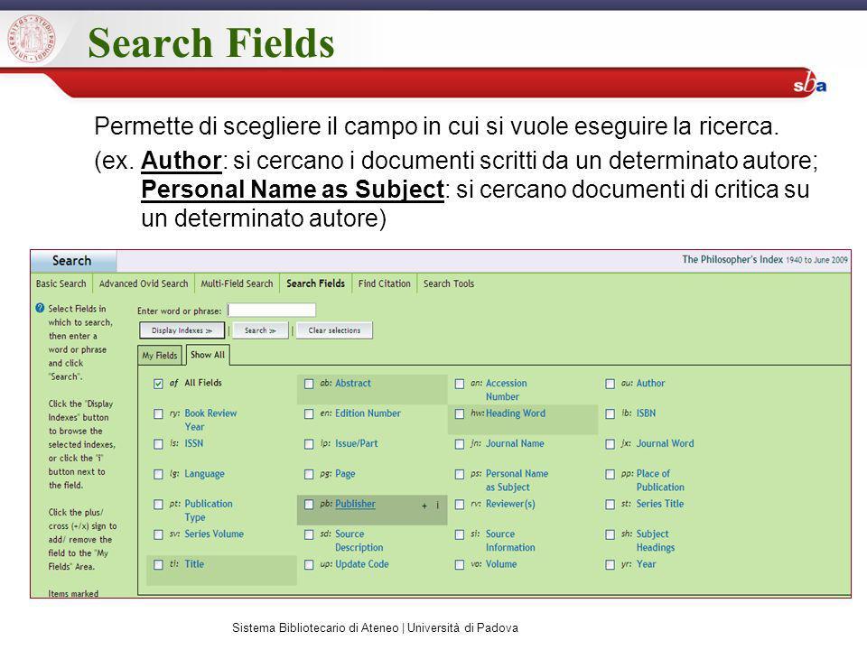Search Fields Permette di scegliere il campo in cui si vuole eseguire la ricerca.