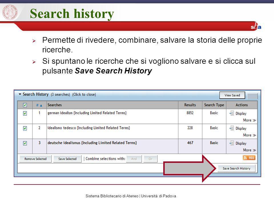 Search history Permette di rivedere, combinare, salvare la storia delle proprie ricerche.