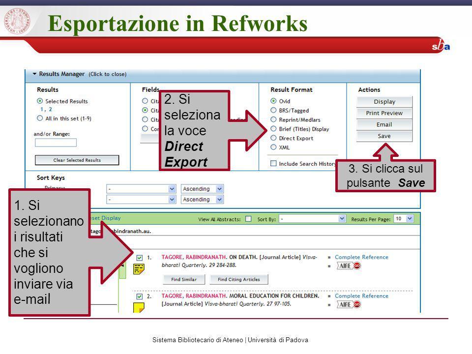 Esportazione in Refworks 1. Si selezionano i risultati che si vogliono inviare via e-mai l 2.