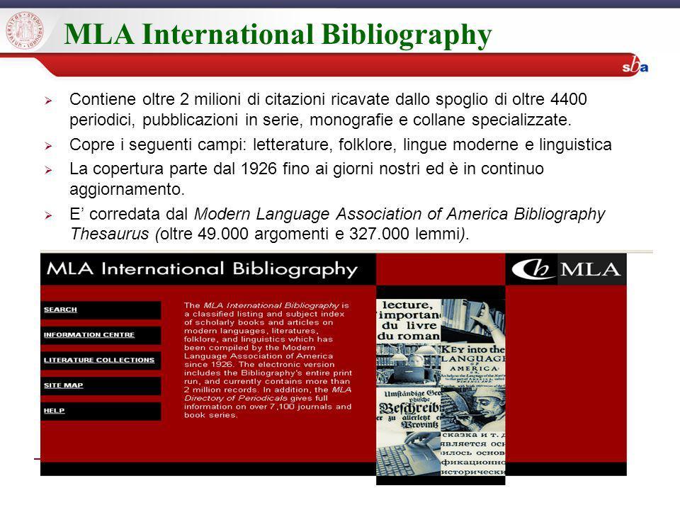MLA International Bibliography Contiene oltre 2 milioni di citazioni ricavate dallo spoglio di oltre 4400 periodici, pubblicazioni in serie, monografie e collane specializzate.