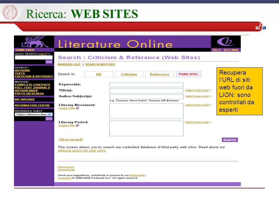 Ricerca: WEB SITES Recupera lURL di siti web fuori da LION: sono controllati da esperti
