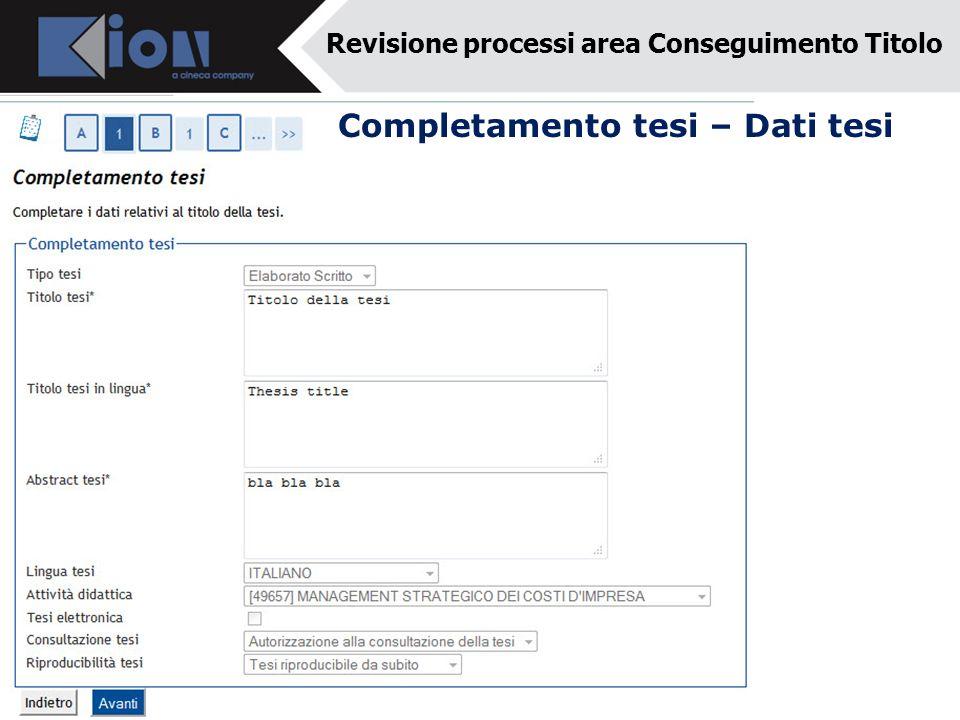 Completamento tesi – Dati tesi Revisione processi area Conseguimento Titolo