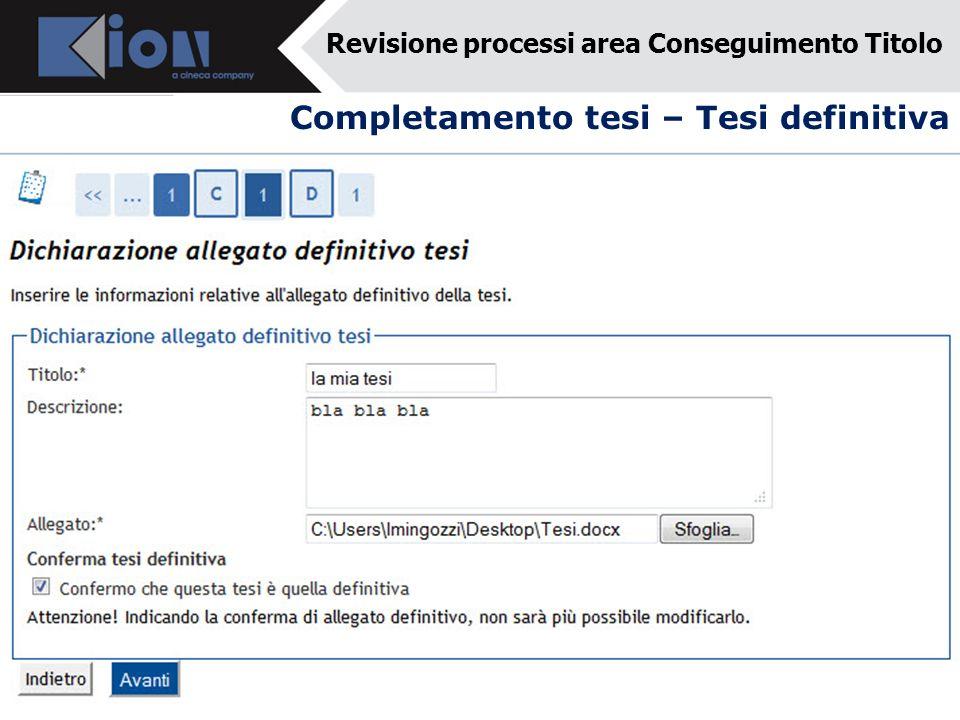 Completamento tesi – Tesi definitiva Revisione processi area Conseguimento Titolo