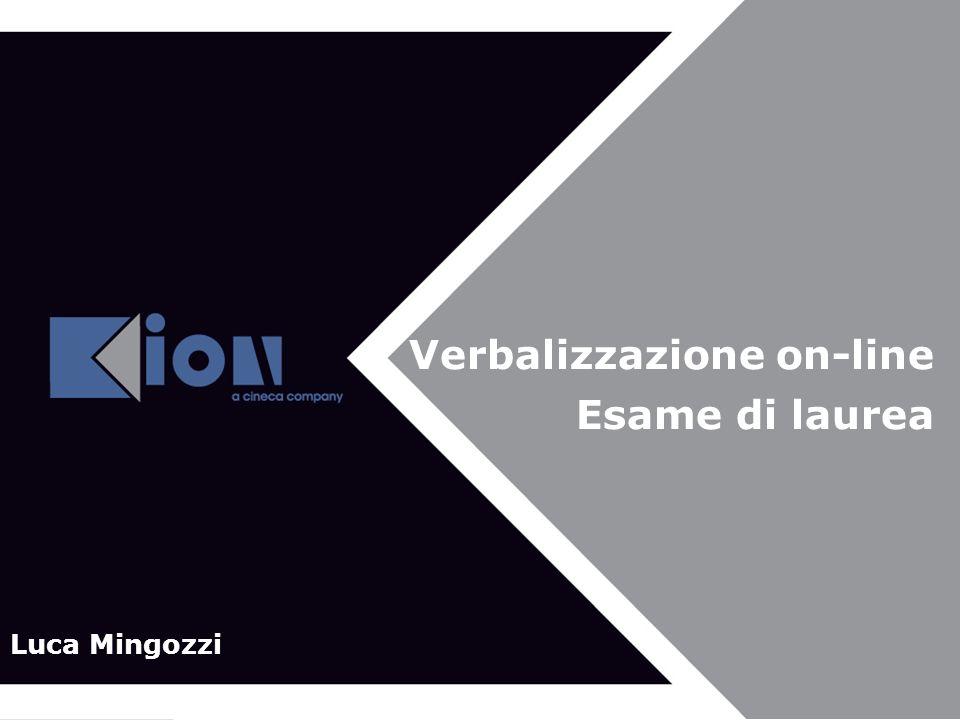 Verbalizzazione on-line Esame di laurea Luca Mingozzi