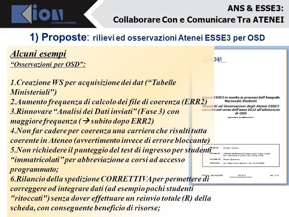 ANS & ESSE3: Collaborare Con e Comunicare Tra ATENEI Alcuni esempi Osservazioni per OSD : 1.Creazione WS per acquisizione dei dat (Tabelle Ministerial