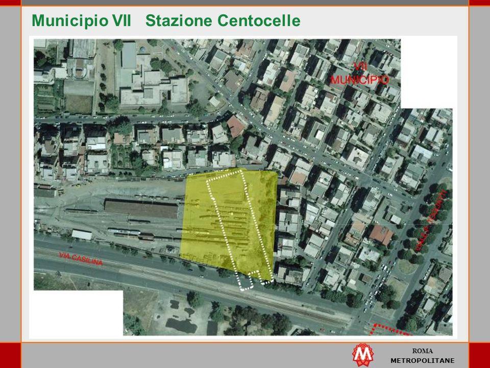 ROMA METROPOLITANE Municipio VII Stazione Centocelle