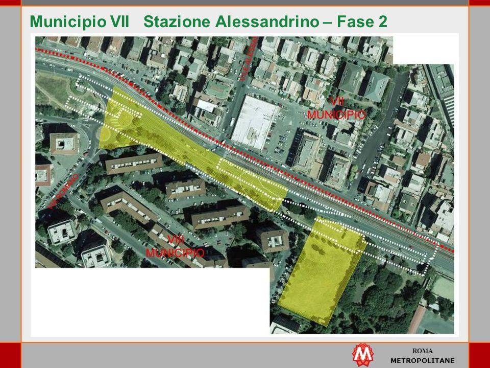ROMA METROPOLITANE Municipio VII Stazione Alessandrino – Fase 2