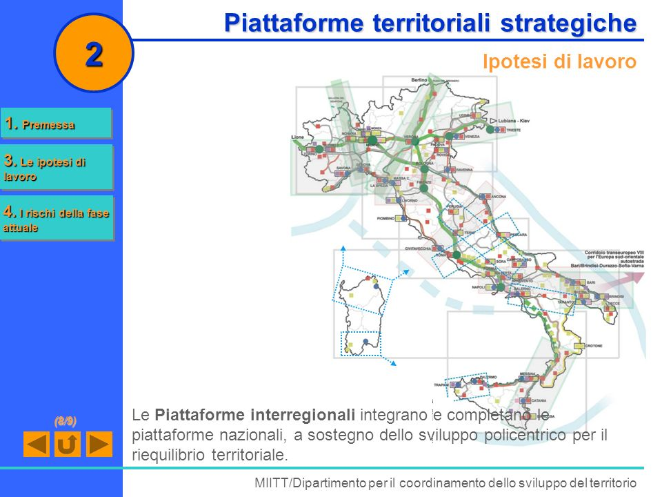 Piattaforme territoriali strategiche MIITT/Dipartimento per il coordinamento dello sviluppo del territorio 2 Ipotesi di lavoro Le Piattaforme interreg