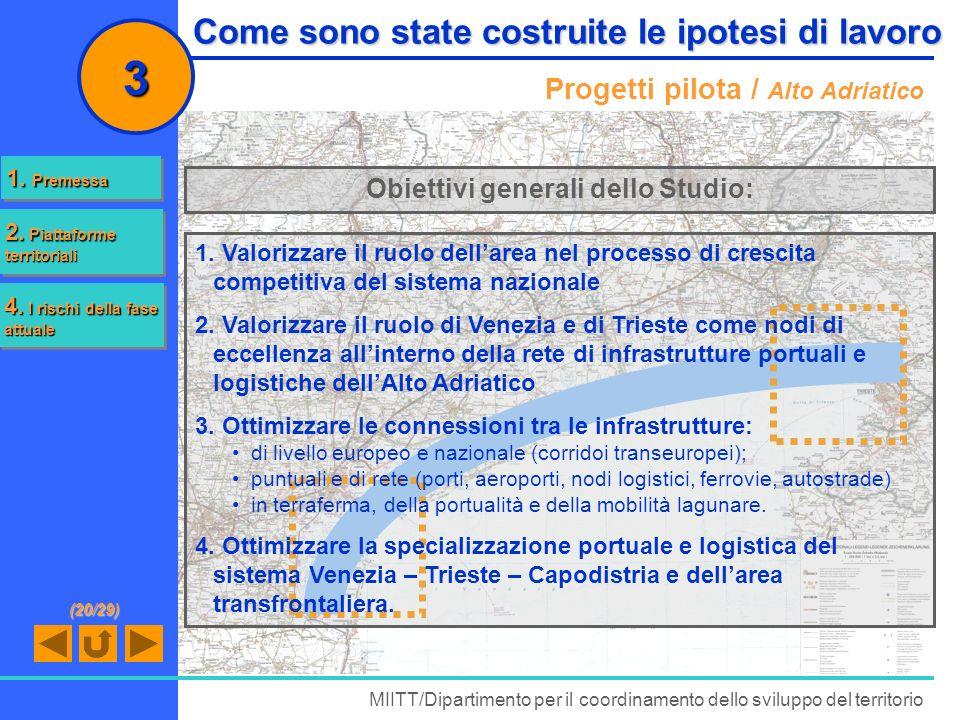 1. Valorizzare il ruolo dellarea nel processo di crescita competitiva del sistema nazionale 2. Valorizzare il ruolo di Venezia e di Trieste come nodi