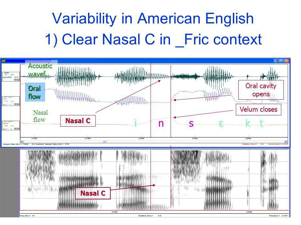 Variability in American English 1) Clear Nasal C in _Fric context Acoustic wavef.