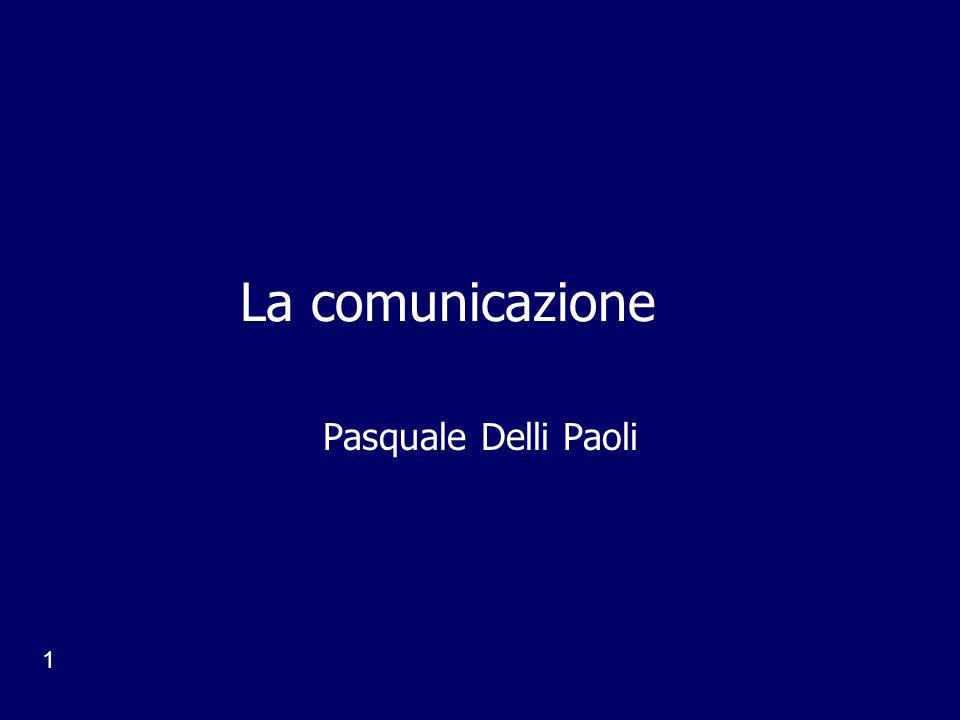 1 La comunicazione Pasquale Delli Paoli