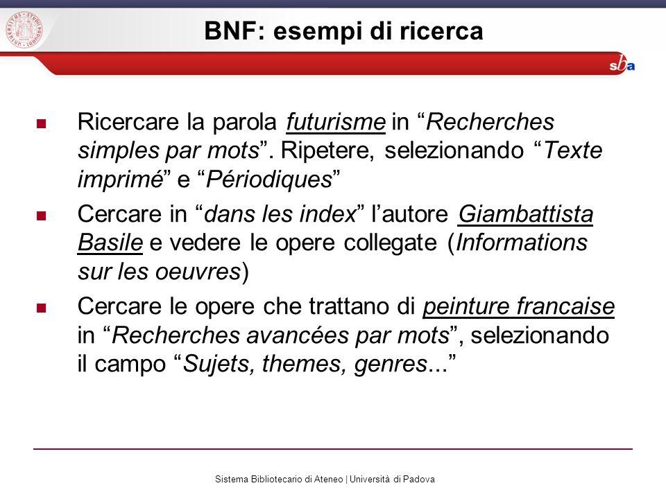 Sistema Bibliotecario di Ateneo | Università di Padova BNF: esempi di ricerca Ricercare la parola futurisme in Recherches simples par mots.