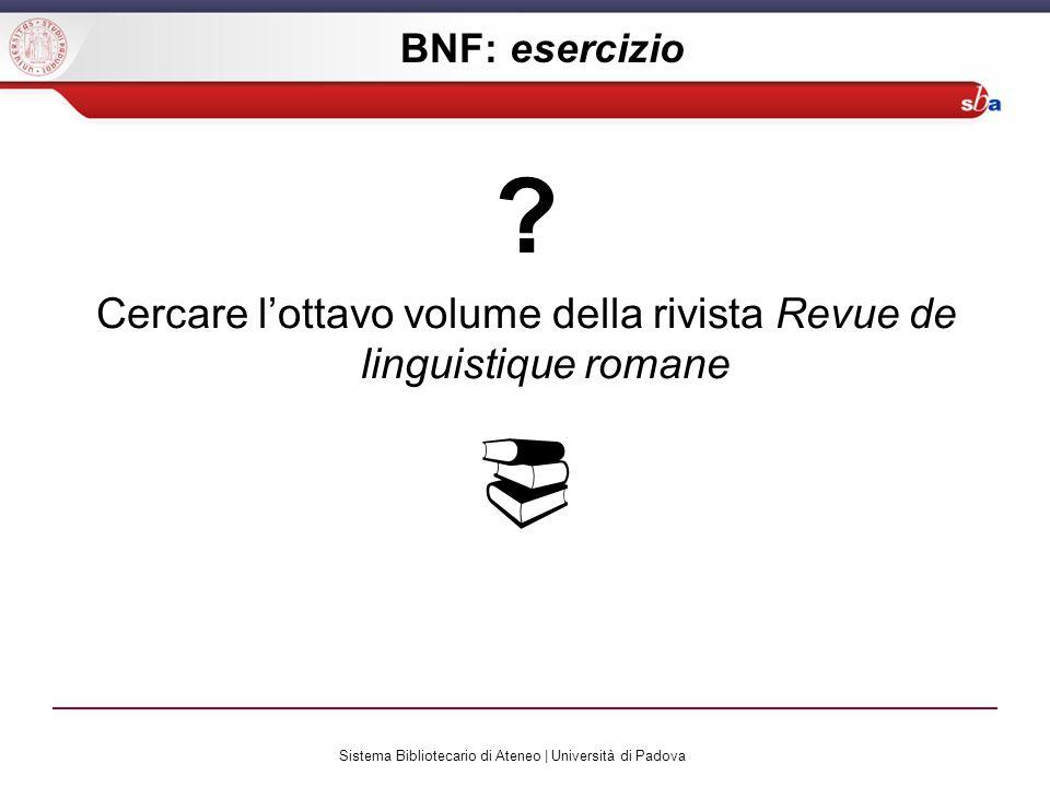 Sistema Bibliotecario di Ateneo | Università di Padova BNF: esercizio .