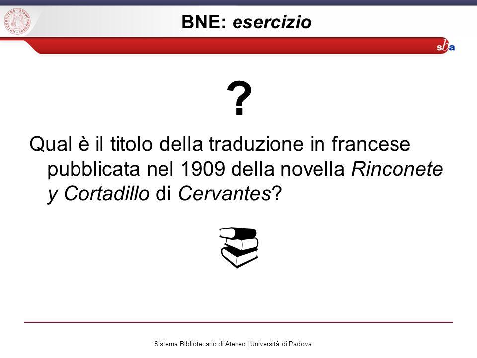 Sistema Bibliotecario di Ateneo | Università di Padova BNE: esercizio .