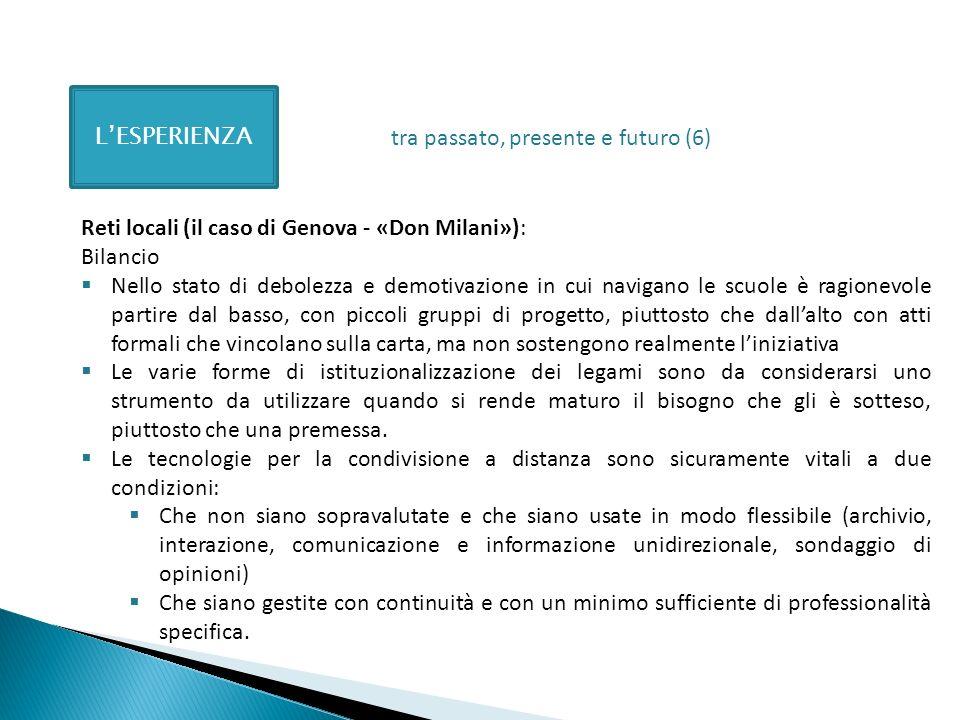 LESPERIENZA Reti locali (il caso di Genova - «Don Milani»): Bilancio Nello stato di debolezza e demotivazione in cui navigano le scuole è ragionevole