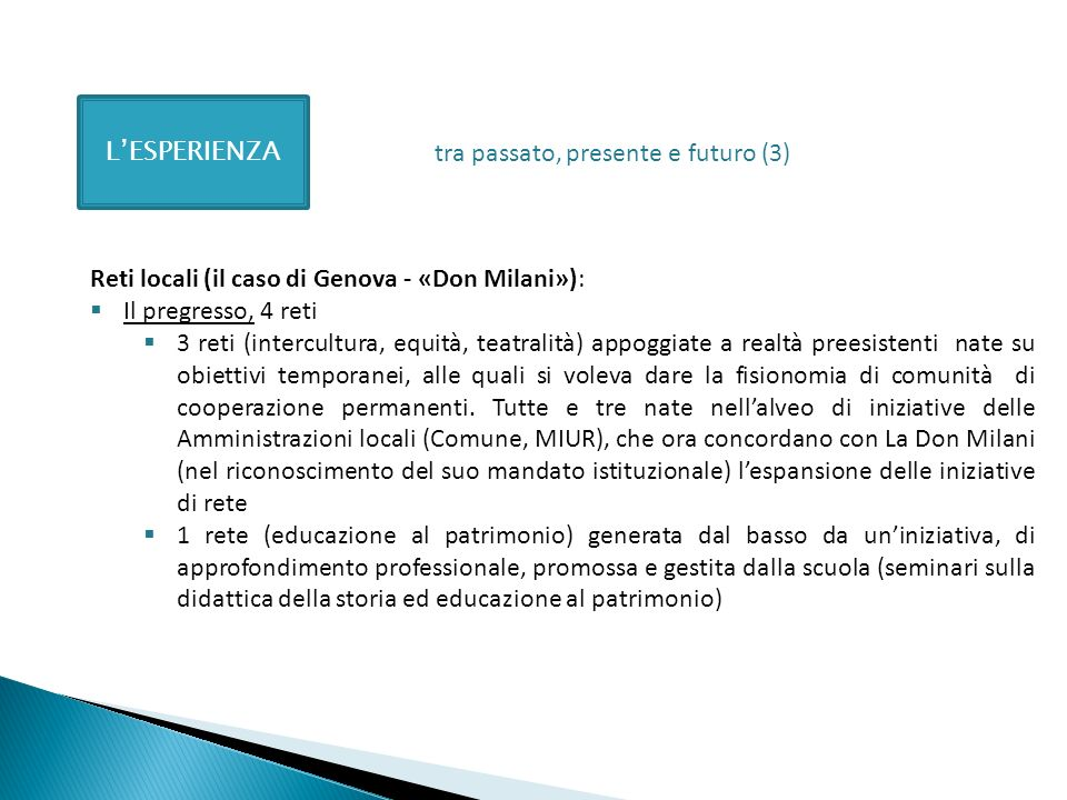 LESPERIENZA Reti locali (il caso di Genova - «Don Milani»): Il pregresso, 4 reti 3 reti (intercultura, equità, teatralità) appoggiate a realtà preesis