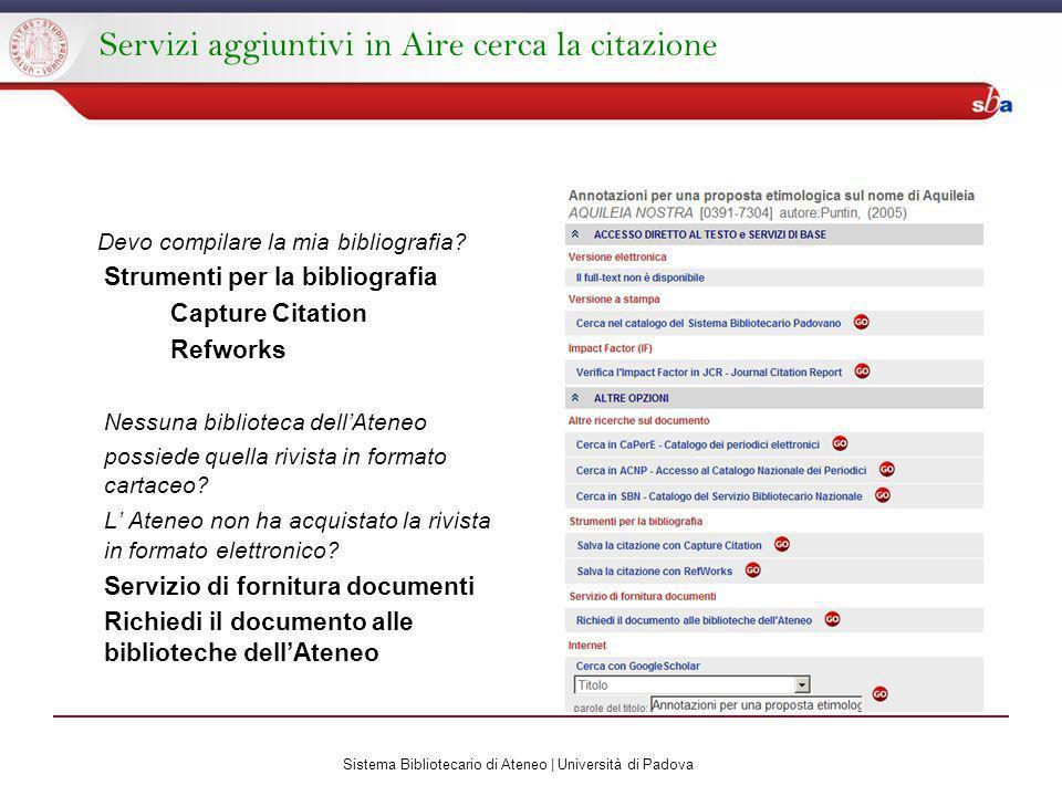 Sistema Bibliotecario di Ateneo | Università di Padova Servizi aggiuntivi in Aire cerca la citazione Devo compilare la mia bibliografia.