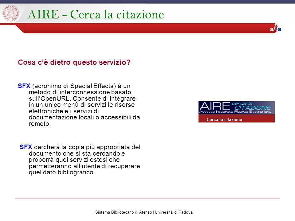 Sistema Bibliotecario di Ateneo | Università di Padova AIRE - Cerca la citazione Cosa cè dietro questo servizio.