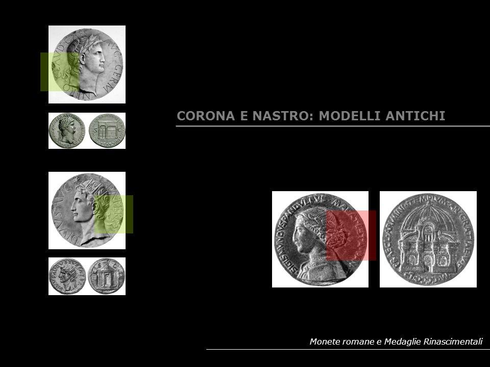 Monete romane e Medaglie Rinascimentali CORONA E NASTRO: MODELLI ANTICHI