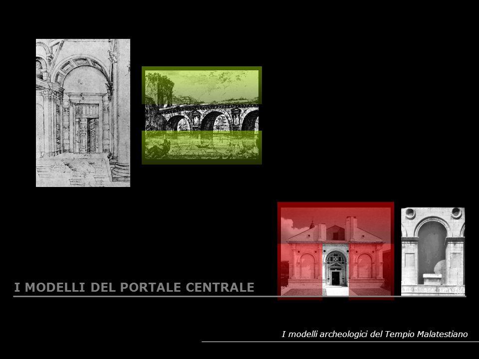 I modelli archeologici del Tempio Malatestiano ESEMPI DI COMPOSIZIONE A FORNICI SOVRAPPOSTI