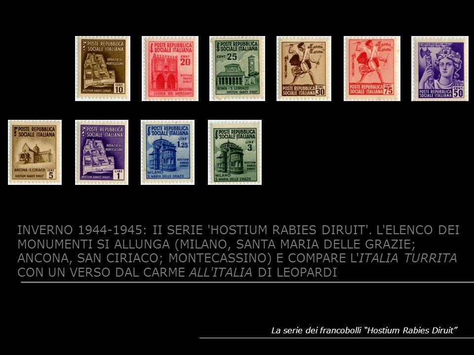 La serie dei francobolli Hostium Rabies Diruit INVERNO 1944-1945: II SERIE 'HOSTIUM RABIES DIRUIT'. L'ELENCO DEI MONUMENTI SI ALLUNGA (MILANO, SANTA M