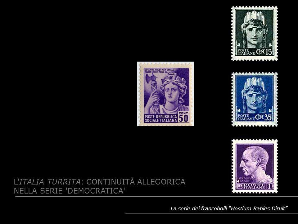 La serie dei francobolli Hostium Rabies Diruit L'ITALIA TURRITA: CONTINUITÀ ALLEGORICA NELLA SERIE 'DEMOCRATICA'