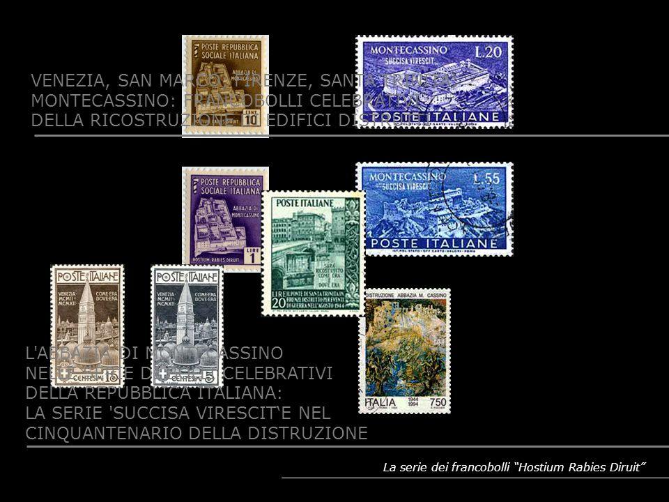 La serie dei francobolli Hostium Rabies Diruit L'ABBAZIA DI MONTECASSINO NELLE SERIE DI BOLLI CELEBRATIVI DELLA REPUBBLICA ITALIANA: LA SERIE 'SUCCISA