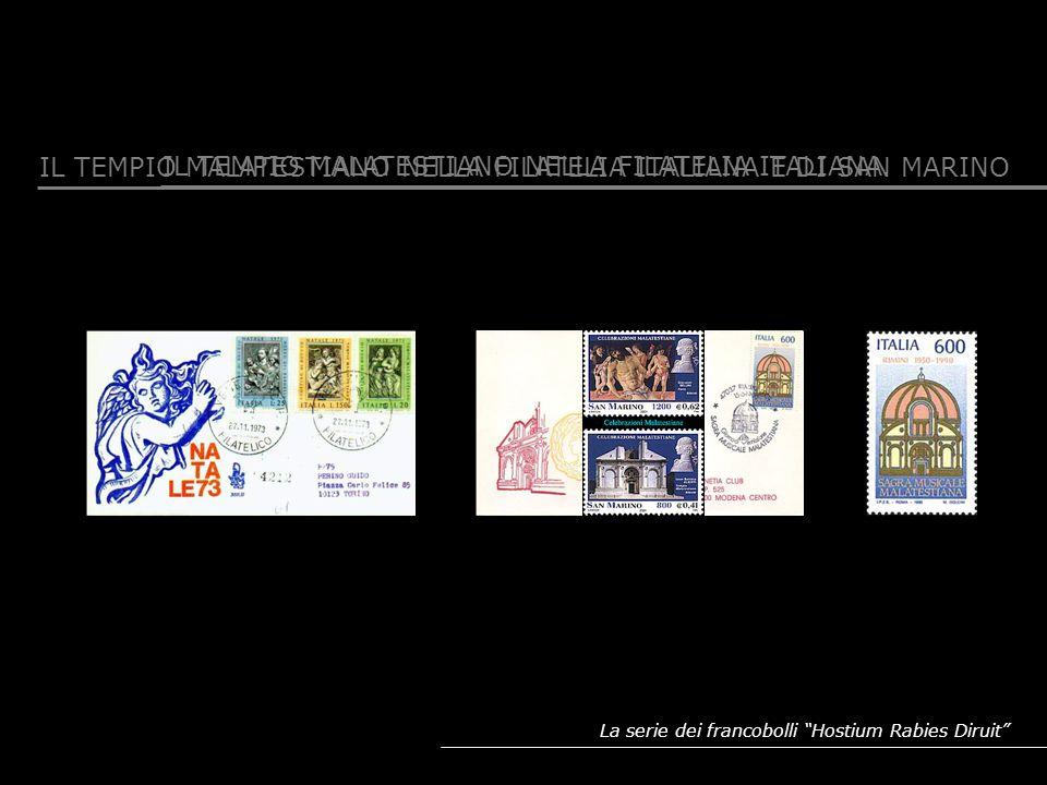 La serie dei francobolli Hostium Rabies Diruit IL TEMPIO MALATESTIANO NELLA FILATELIA ITALIANA IL TEMPIO MALATESTIANO NELLA FILATELIA ITALIANA E DI SA