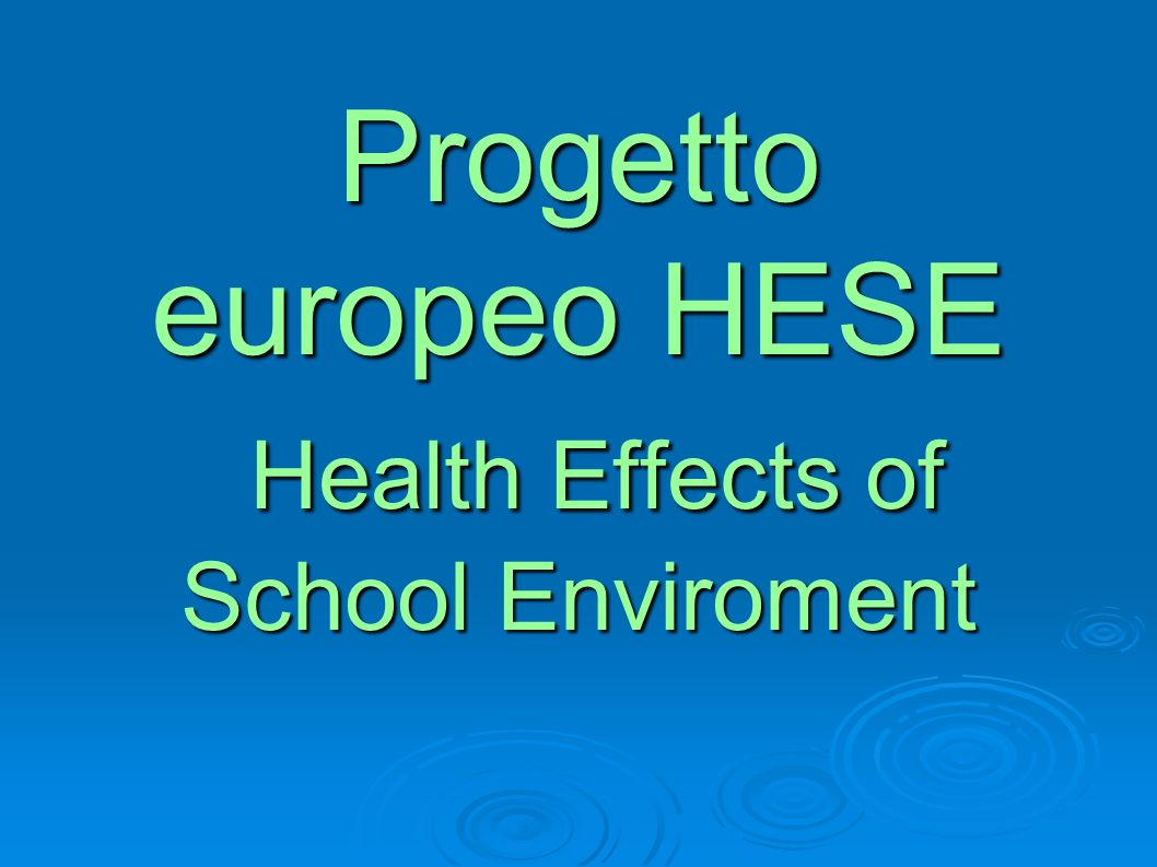 Progetto europeo HESE Health Effects of School Enviroment