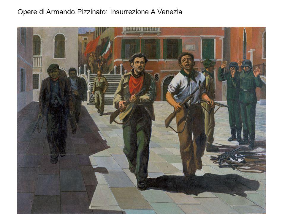 Opere di Armando Pizzinato: Insurrezione A Venezia