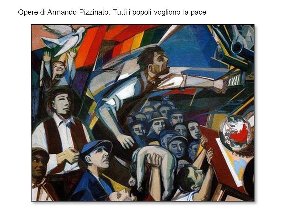Opere di Armando Pizzinato: Tutti i popoli vogliono la pace
