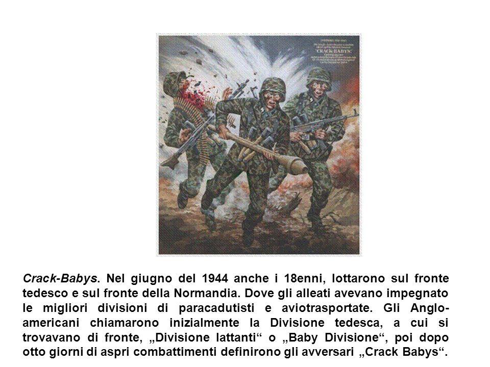 Crack-Babys. Nel giugno del 1944 anche i 18enni, lottarono sul fronte tedesco e sul fronte della Normandia. Dove gli alleati avevano impegnato le migl
