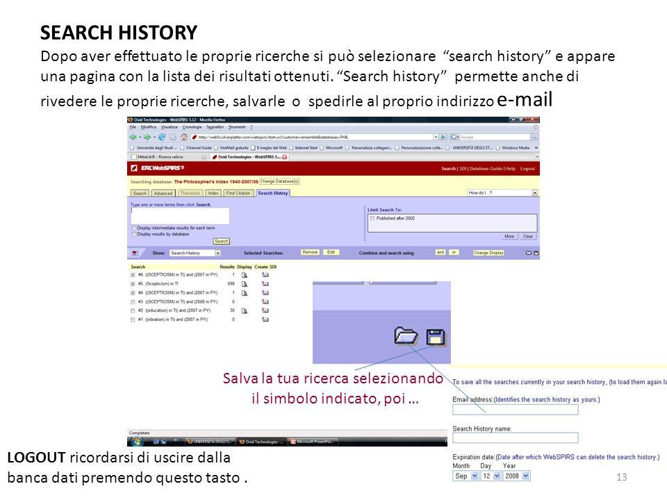 13 SEARCH HISTORY Dopo aver effettuato le proprie ricerche si può selezionare search history e appare una pagina con la lista dei risultati ottenuti.