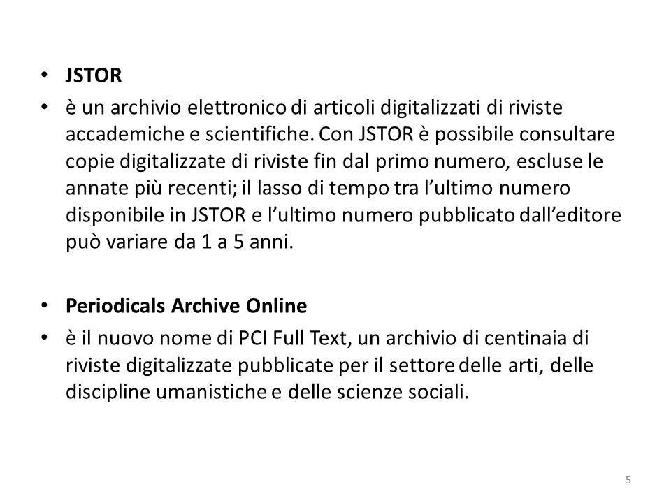 5 JSTOR è un archivio elettronico di articoli digitalizzati di riviste accademiche e scientifiche.
