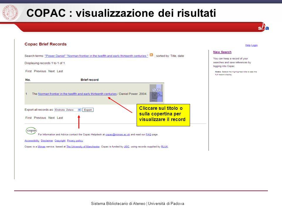 Sistema Bibliotecario di Ateneo | Università di Padova COPAC : visualizzazione dei risultati Cliccare sul titolo o sulla copertina per visualizzare il record