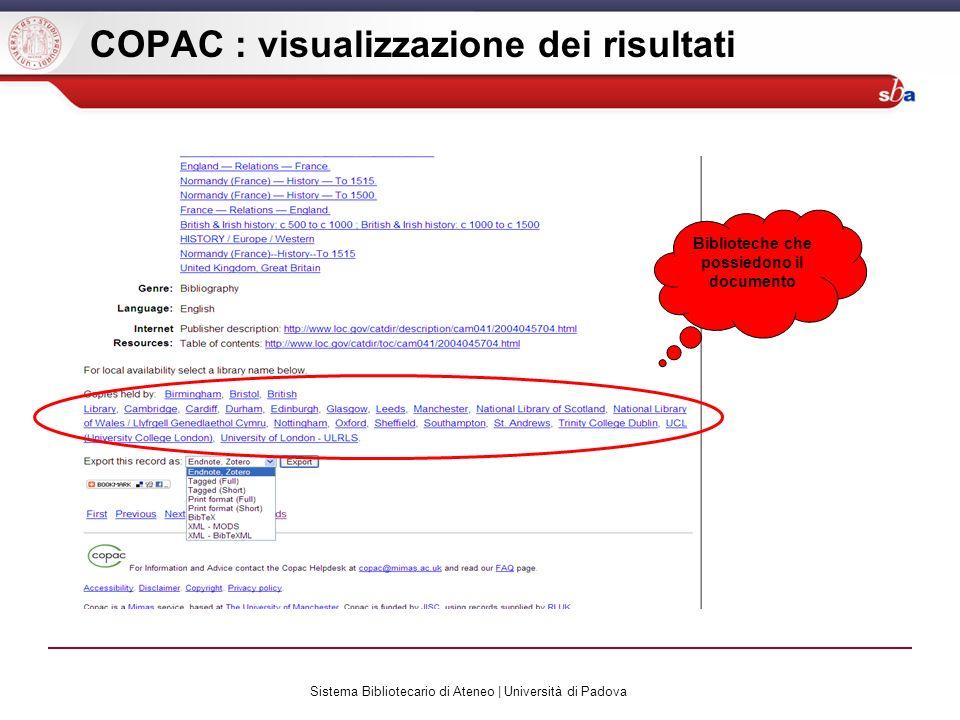 Sistema Bibliotecario di Ateneo | Università di Padova COPAC : visualizzazione dei risultati Biblioteche che possiedono il documento