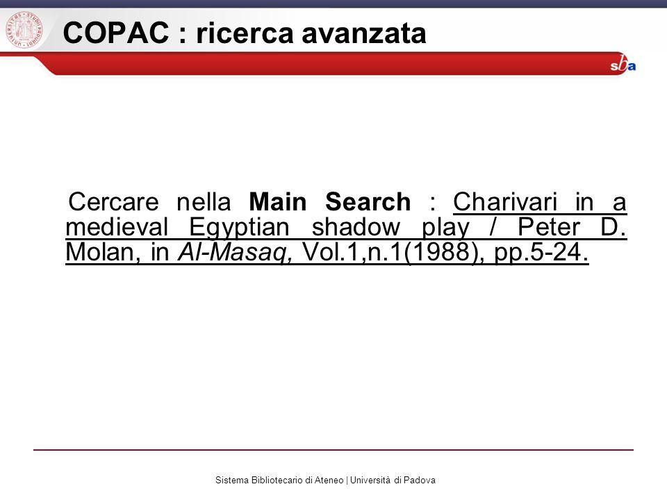 Sistema Bibliotecario di Ateneo | Università di Padova COPAC : ricerca avanzata Cercare nella Main Search : Charivari in a medieval Egyptian shadow play / Peter D.