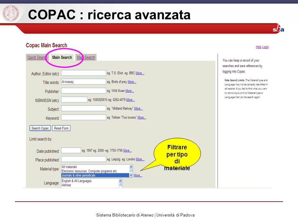 Sistema Bibliotecario di Ateneo | Università di Padova COPAC : ricerca avanzata Filtrare per tipo di materiale