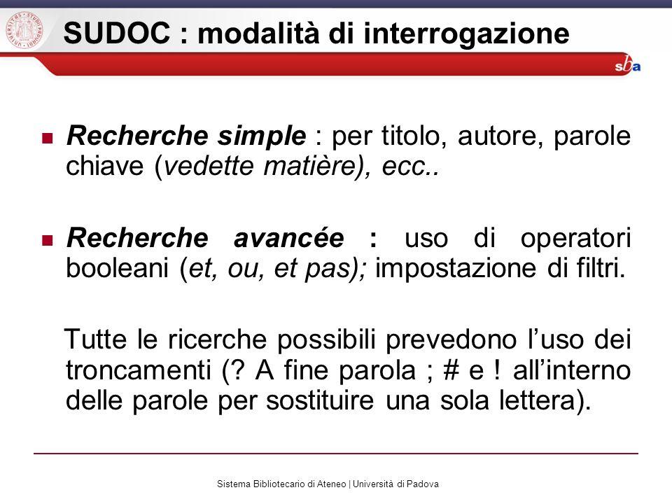 Sistema Bibliotecario di Ateneo | Università di Padova SUDOC : modalità di interrogazione Recherche simple : per titolo, autore, parole chiave (vedette matière), ecc..