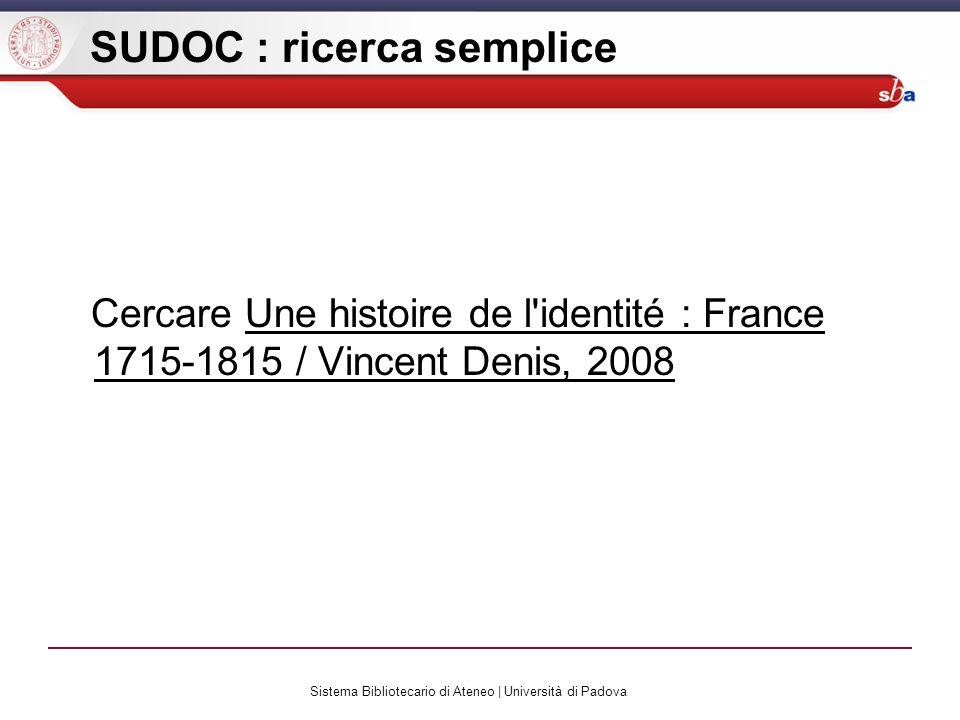 Sistema Bibliotecario di Ateneo | Università di Padova SUDOC : ricerca semplice Cercare Une histoire de l identité : France 1715-1815 / Vincent Denis, 2008