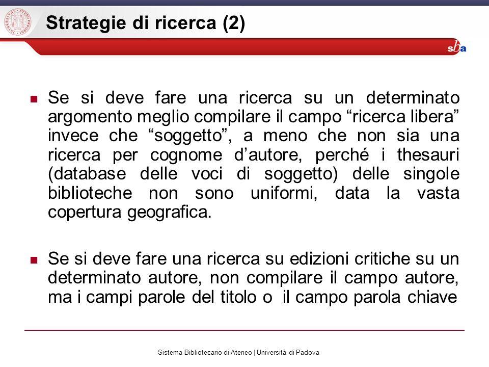 Sistema Bibliotecario di Ateneo | Università di Padova COPAC : modalità dinterrogazione e risultati Ricerca per autore / titolo, soggetto, periodici, mappe Quick, Main, Map search.