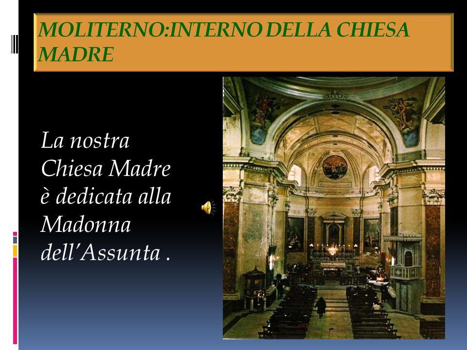 La nostra Chiesa Madre è dedicata alla Madonna dellAssunta.