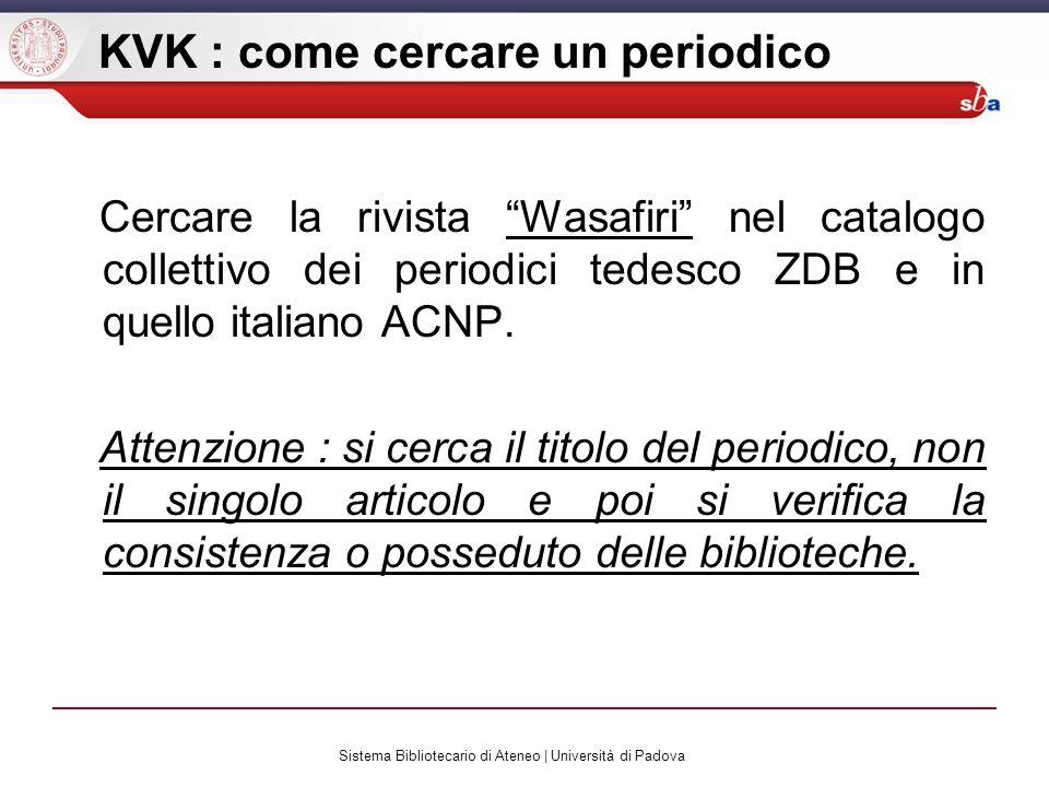 Sistema Bibliotecario di Ateneo | Università di Padova KVK : come cercare un periodico Cercare la rivista Wasafiri nel catalogo collettivo dei periodi