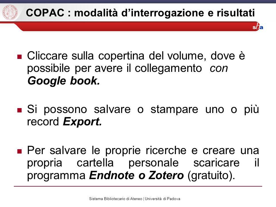Sistema Bibliotecario di Ateneo | Università di Padova COPAC : modalità dinterrogazione e risultati Cliccare sulla copertina del volume, dove è possib