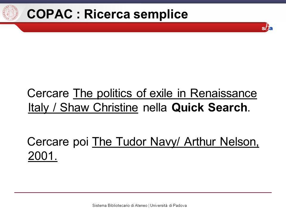 Sistema Bibliotecario di Ateneo | Università di Padova COPAC : Ricerca semplice Cercare The politics of exile in Renaissance Italy / Shaw Christine ne