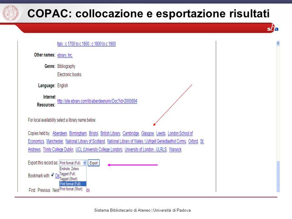 Sistema Bibliotecario di Ateneo | Università di Padova COPAC: collocazione e esportazione risultati
